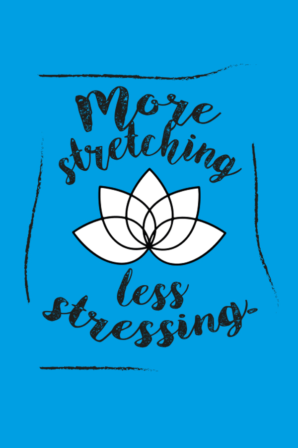 Yoga Mantra Energetics More Stretching less stressing